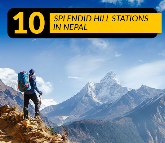Hill Stations In Nepal: 10 Top Nepal Hill Stations List