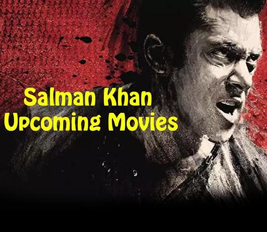 Salman Khan Upcoming Movies 2019 List: Best Salman Khan New Movies & Next Films