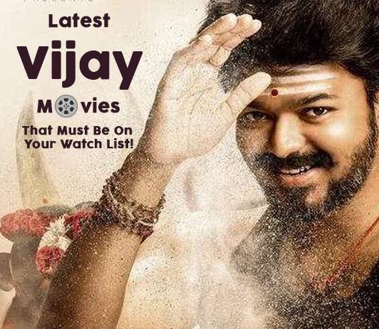 Vijay Upcoming Movies 2019 List: Best Vijay New Movies & Next Films
