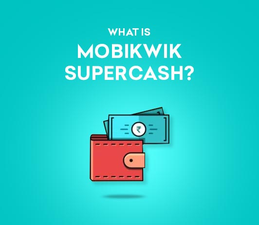 what is mobikwik supercash