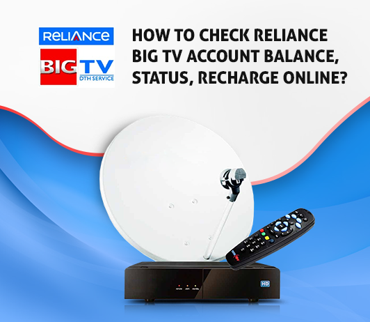 Reliance Digital TV Balance Check: How To Check My Reliance Big TV Account Balance & Recharge Status?