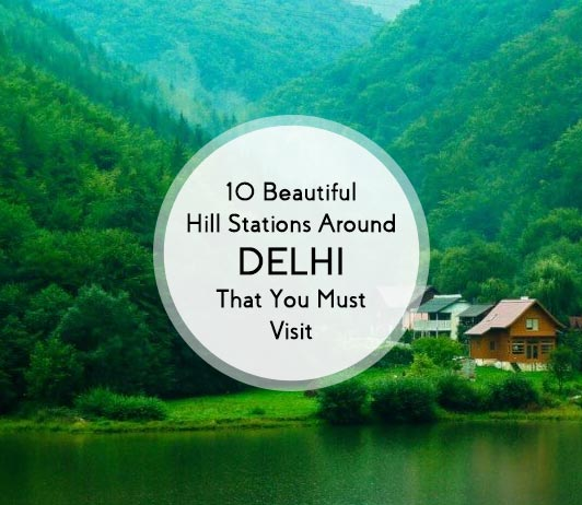 Hill Stations In Delhi: 10 Top Delhi Hill Stations List That You Should Not Miss