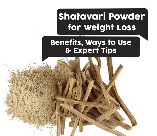 Benefits of shatavari powder for weight loss