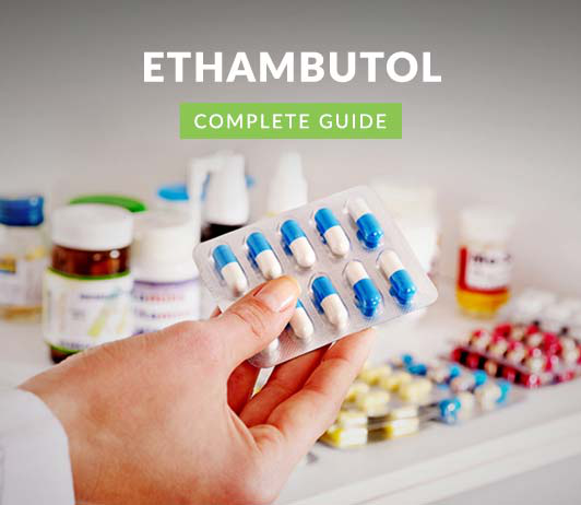 Ethambutol: Uses, Dosage, Price, Side Effects, Precautions & More