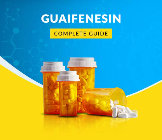 Guaifenesin: Uses, Dosage, Price, Side Effects, Precautions & More