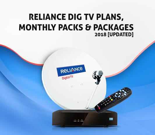 Reliance Dig TV Plans, Monthly Packs & Packages 2018 [Updated]