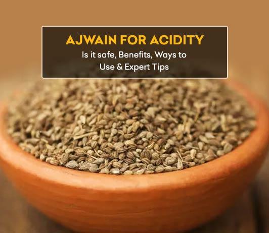 ajwain for acidity