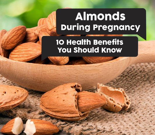 Almonds during Pregnancy: 10 Health Benefits You Should Know