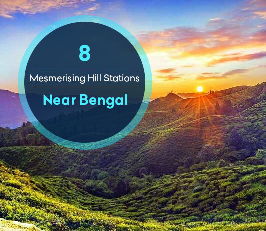 Hill Stations In West Bengal: 8 Top West Bengal Hill Stations List That You Should Not Miss