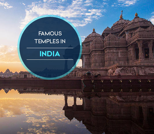 The Most Famous Temples in India