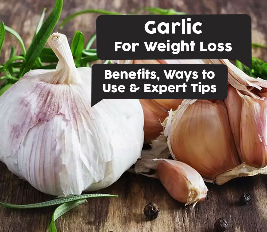 Garlic for Cholesterol: Is it safe, Benefits, Ways to Use & Expert Tips