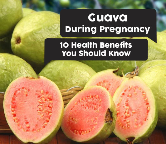 Guava during Pregnancy: 10 Health Benefits You Should Know