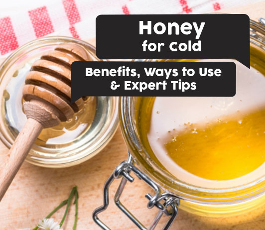 Honey for Cold: Benefits, Ways to Use & Expert Tips