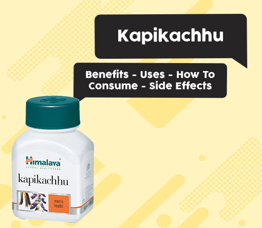 Kapikachhu - Benefits - Uses - How To Consume - Side Effects