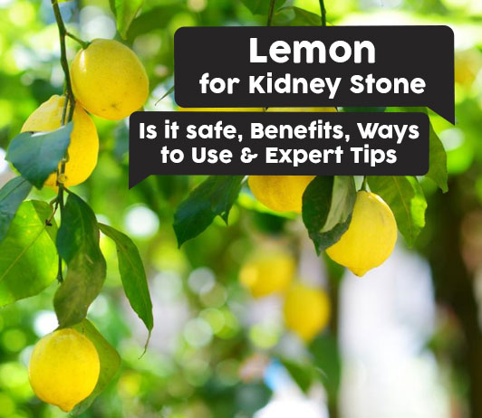 Lemon For Kidney Stone Is It Safe Benefits Ways To Use Expert Tips