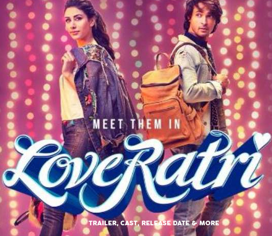 Loveratri (October 2018) - Trailer, Cast, Release Date & More