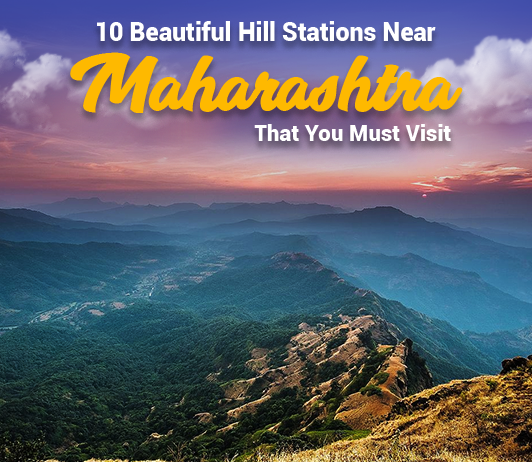 Hill Stations In Maharashtra: 10 Top Maharashtra Hill Stations List That You Should Not Miss