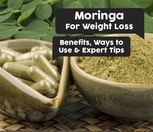 Moringa for Weight Loss: Benefits, Ways to Use & Expert Tips