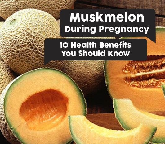 Muskmelon during Pregnancy: 10 Health Benefits You Should Know