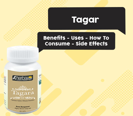Tagar - Benefits - Uses - How To Consume - Side Effects