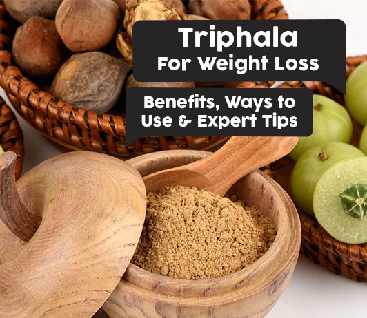 Triphala for Weight Loss: Benefits, Ways to Use & Expert Tips