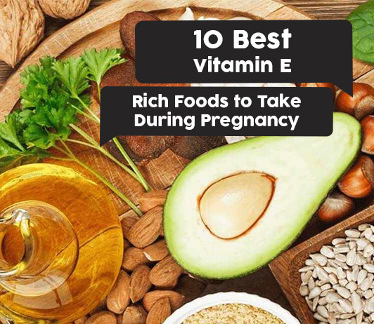 15 Best Vitamin E Rich Foods to Take During Pregnancy
