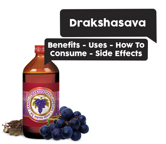 drakshasava benefits and side effects