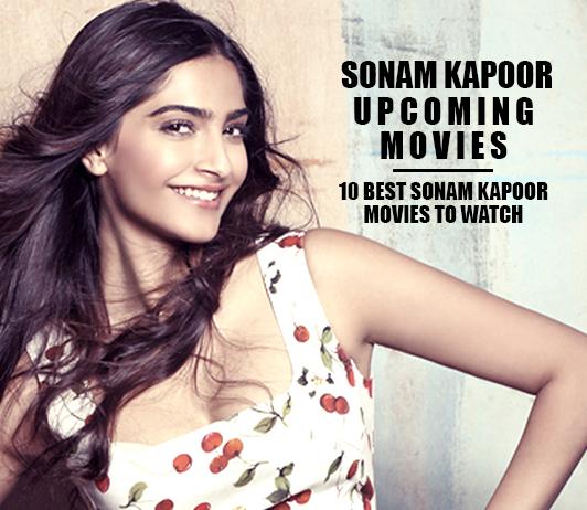 Sonam Kapoor Upcoming Movies 2019 List: Best Sonam Kapoor New Movies & Next Films