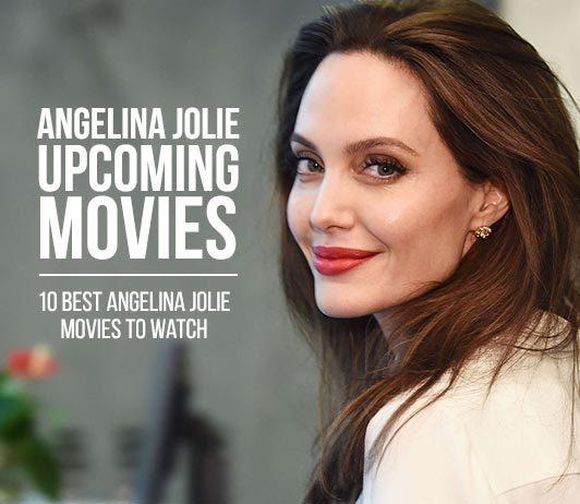 Angelina JolieUpcoming Movies 2019 List: Best Angelina JolieNew Movies & Next Films
