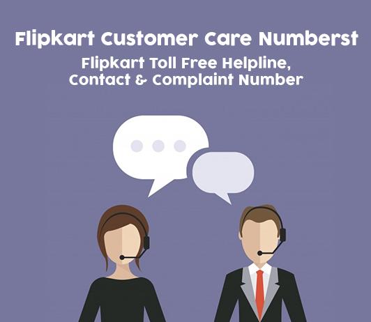 Flipkart Customer Care Numbers: Flipkart Contact, Helpline Number & Complaint No.