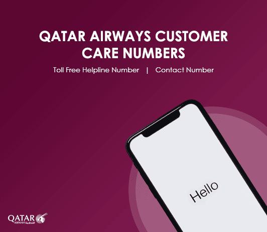 Qatar Airways Customer Care Numbers: Qatar Airways Toll Free Helpline & Complaint No.
