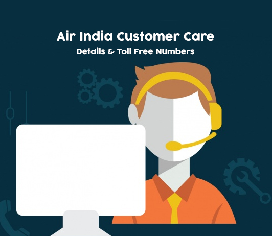 Air India Customer Care: Toll Free, Contact, Helpline & Complaint Number