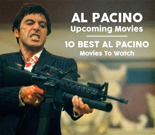 Al Pacino Upcoming Movies 2019 List: Best Al Pacino New Movies & Next Films