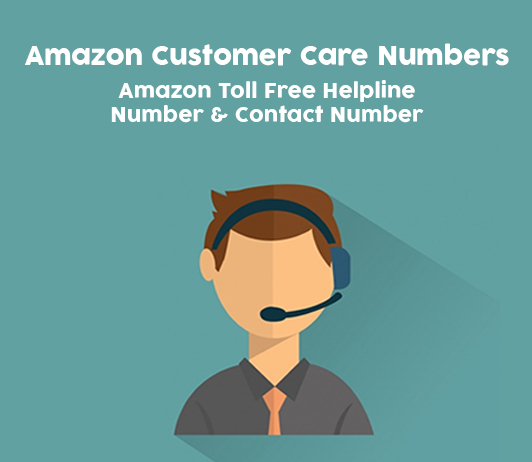 Amazon India Customer Care Numbers, Toll Free Helpline & Complaint No
