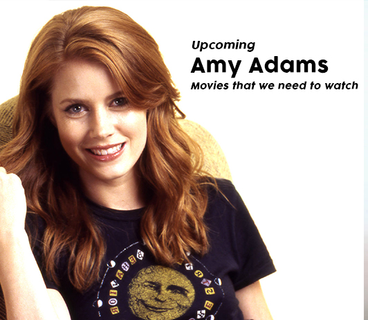 Amy Adams Upcoming Movies 2019 List: Best Amy Adams New Movies & Next Films