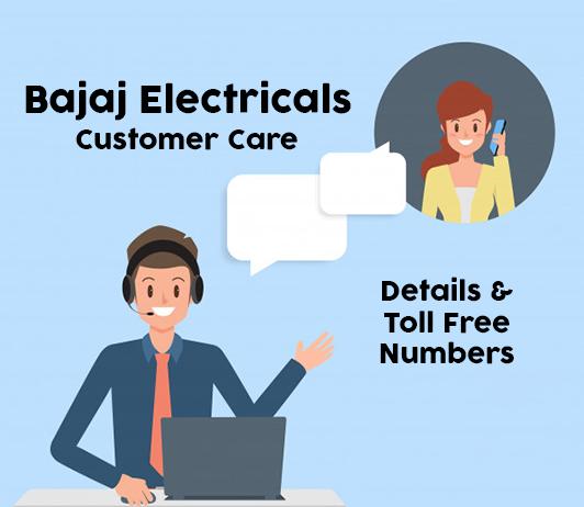 Bajaj Electricals Customer Care Numbers: Bajaj Electricals Toll Free Number & Helpline Number