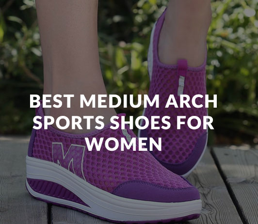 Best Medium Arch Sports Shoes for Women
