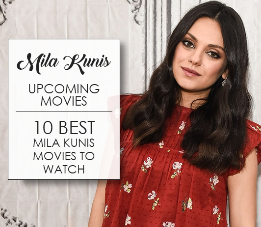Mila Kunis Upcoming Movies 2019 List: Best Mila Kunis New Movies & Next Films