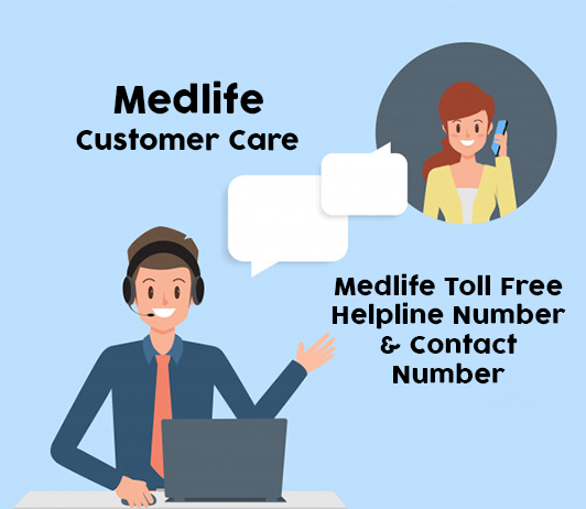 Medlife Customer Care Numbers: Medlife Toll Free Helpline & Complaint No.
