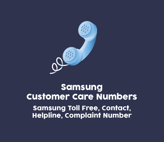 Samsung Customer Care Numbers Samsung Toll Free Helpline Complaint No