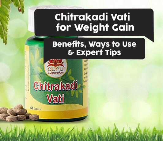 chitrakadi vati for weight gain