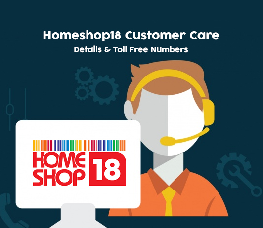 Homeshop18 Customer Care Numbers: Homeshop18 Toll Free Helpline & Complaint No.