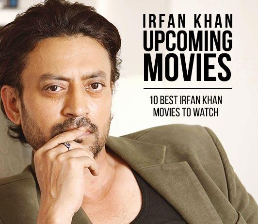 Irrfan Khan Upcoming Movies 2019 List: Best Irrfan Khan New Movies & Next Films