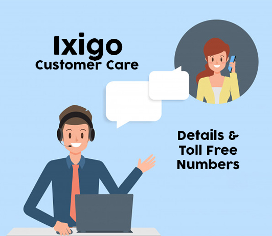 Ixigo Customer Care Numbers: Ixigo Toll Free Helpline & Complaint No.