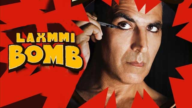 Laxmi bomb movie akshay kumar