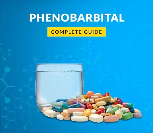 Phenobarbital: Uses, Dosage, Price, Side Effects, Precautions & More