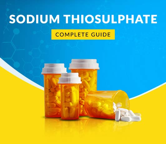 Sodium Thiosulphate: Uses, Dosage, Price, Side Effects, Precautions & More