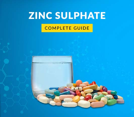 Zinc Sulphate: Uses, Dosage, Price, Side Effects, Precautions & More