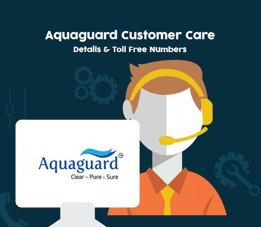 Aquaguard Customer Care Numbers, Toll Free Helpline & Complaint No.
