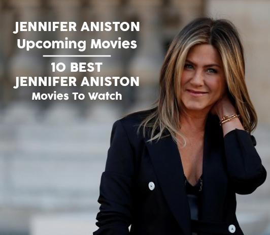 Jennifer Aniston Upcoming Movies 2019 List: Best Jennifer Aniston New Movies & Next Films